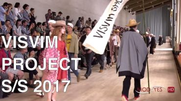 VISVIM Project  | FASHION SHOW SUMMER 2017 | EXCLUSIVE by MODEYES TV