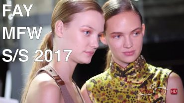 FAY | SPRING SUMMER 2017 | FULL FASHION SHOW + EXCLUSIVE BACKSTAGE