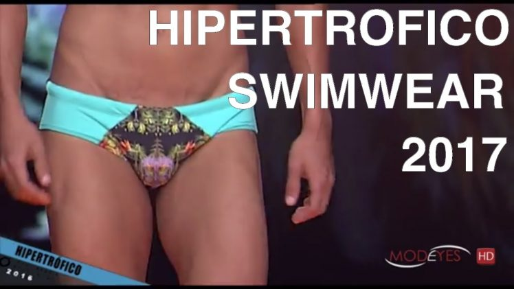 HIPERTROFICO | GRAN CANARIA SWIMWEAR 2017 | FULL FASHION SHOW