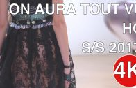 ON AURA TOUT VU | HAUTE COUTURE SPRING SUMMER 2017 | FASHION SHOW | UHD 4K