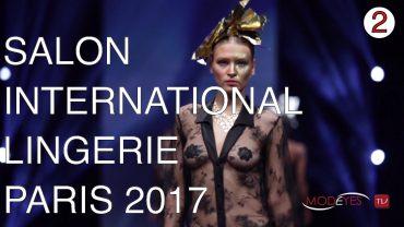 SALON de la LINGERIE    PARIS  2017    DUALISM FASHION SHOW   PART I