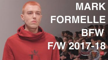 MARK FORMELLE | FALL WINTER 2017-18 | FASHION SHOW | EXCLUSIVE