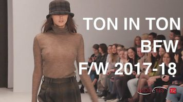 TON IN TON | FALL WINTER 2017-18 | FASHION SHOW | EXCLUSIVE
