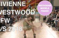 VIVIENNE WESTWOOD   SPRING SUMMER 2018   INSTAGRAM MODELS FINDER   Fashion Show