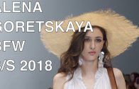 ALENA GORETSKAYA | SPRING SUMMER 2018 | FULL FASHION SHOW