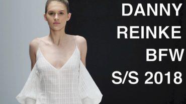 DANNY REINKE   SPRING SUMMER 2018   FULL FASHION SHOW