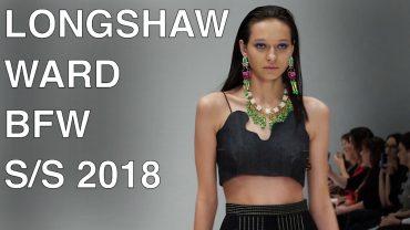 LONGSHAW WARD | SPRING SUMMER 2018 | FULL FASHION SHOW