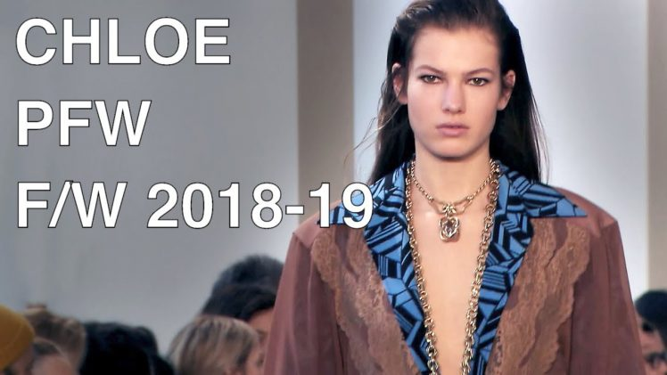 CHLOE | FALL WINTER 2018-19 | FULL FASHION SHOW