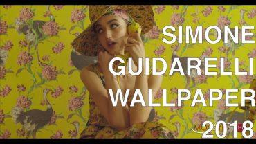 SIMONE GUIDARELLI | WALLPAPER COLLECTION 2018 | EXCLUSIVE INTERVIEW